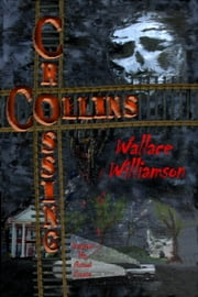 Collins Crossing ebook by Wallace Williamson