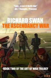 The Ascendancy War (Book Two of the Art of War Trilogy) ebook by Richard Swan