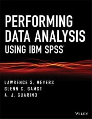 Performing Data Analysis Using IBM SPSS ebook by Lawrence S. Meyers,Glenn C. Gamst,A. J. Guarino