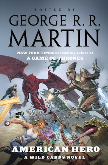 American Hero - A Wild Cards Novel ebook by George R. R. Martin,Wild Cards Trust