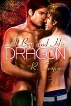 A Boy and His Dragon ebook by R. Cooper