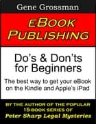 eBook Publishing: Do's & Don'ts for Beginners ebook by Gene Grossman