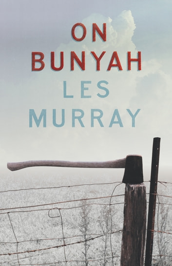 On Bunyah ebook by Les Murray