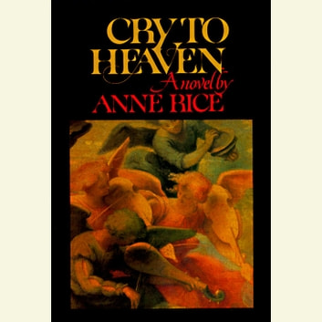 Cry to Heaven audiobook by Anne Rice