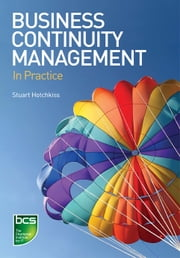 Business Continuity Management - In Practice ebook by Stuart Hotchkiss