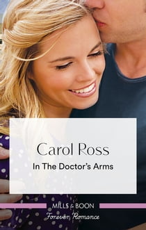 In the Doctor's Arms eBook by Carol Ross