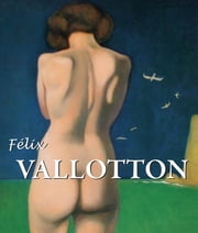 Félix Vallotton ebook by Nathalia Brodskaïa
