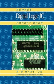 Newnes Digital Logic IC Pocket Book ebook by R M MARSTON