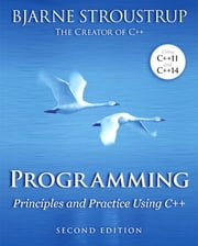 Programming - Principles and Practice Using C++ ebook by Bjarne Stroustrup