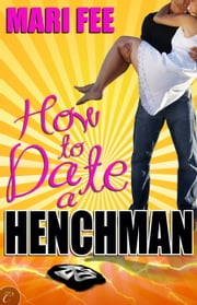 How to Date a Henchman ebook by Mari Fee