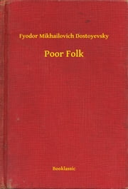 Poor Folk ebook by Fyodor Mikhailovich Dostoyevsky
