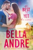 The Best Is Yet To Come: New York Sullivans Spinoff (Summer Lake, Book 1) ebook by