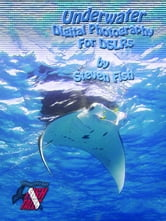 Underwater Digital Photography for Dslrs ebook by Fish, Steven Dale