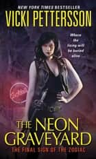 The Neon Graveyard ebook by Vicki Pettersson