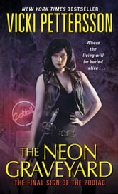 The Neon Graveyard - The Final Sign of the Zodiac ebook by Vicki Pettersson