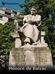 Honoré de Balzac ebook by Passerino Editore