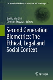Second Generation Biometrics: The Ethical, Legal and Social Context ebook by Emilio Mordini,Dimitros Tzovaras