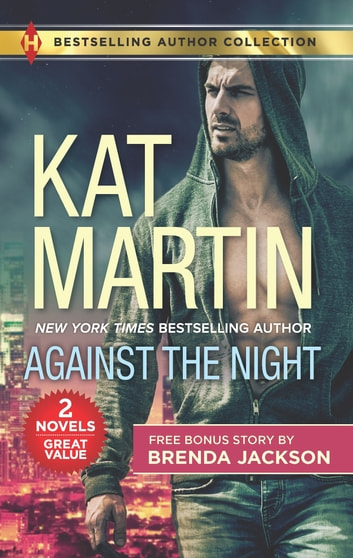 Against the Night & The Object of His Protection - Against the Night ebook by Kat Martin,Brenda Jackson