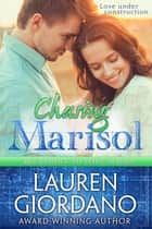 Chasing Marisol - Blueprint to Love, #3 ebook by Lauren Giordano