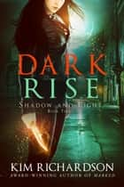 Dark Rise ebook by Kim Richardson