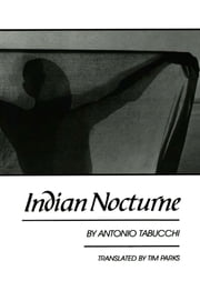 Indian Nocturne ebook by Antonio Tabucchi,Tim Parks