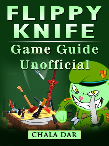 Flippy Knife Game Guide Unofficial