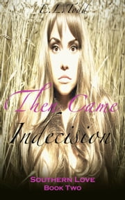 Then Came Indecision (Southern Love #2) ebook by E. L. Todd