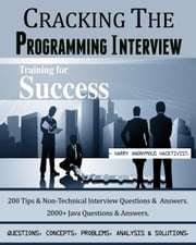 Cracking The Programming Interview. ebook by Harry Anonymous Hacktivist