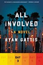 All Involved: Day Three ebook by Ryan Gattis