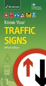 Dft Know Your Traffic Signs ebook by The Department for Transport,The Stationery Office