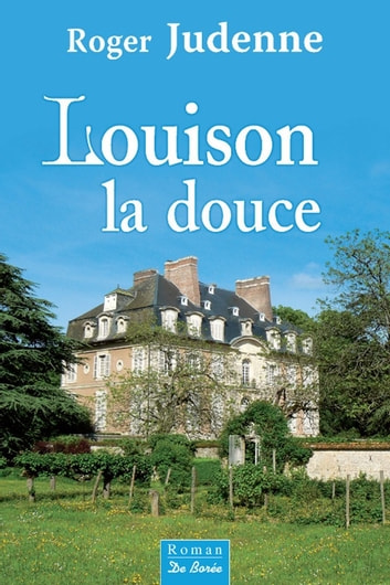 Louison la douce ebook by Roger Judenne