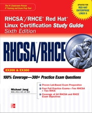 RHCSA/RHCE Red Hat Linux Certification Study Guide (Exams EX200 & EX300), 6th Edition ebook by Michael Jang