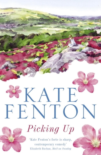 Picking Up - An intelligent romantic comedy you'll never want to put down! ebook by Kate Fenton
