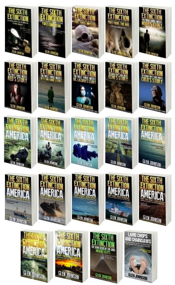 The Sixth Extinction & The First Three Weeks & The Squads First Three Weeks & The Sixth Extinction America & The Seven Seeds of the Gods. Bonus book: Lamb Chops and Chainsaws. Omnibus: Books 1 to 24 ebook by Glen Johnson