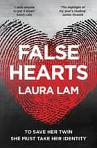 False Hearts: Book 1 ebook by Laura Lam