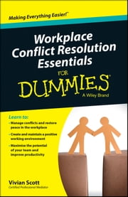 Workplace Conflict Resolution Essentials For Dummies ebook by Vivian Scott