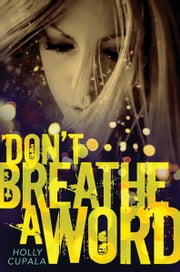 Don't Breathe a Word ebook by Holly Cupala
