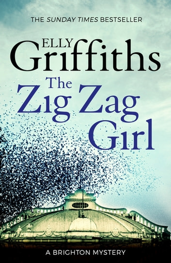 The Zig Zag Girl - The Brighton Mysteries 1 ebook by Elly Griffiths