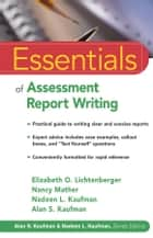 Essentials of Assessment Report Writing ebook by Elizabeth O. Lichtenberger, Nancy Mather, Nadeen L. Kaufman,...