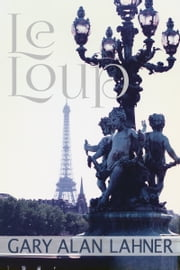 Le Loup (The Wolf) ebook by Gary Alan Lahner