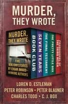 Murder, They Wrote - Five Bibliomysteries by Edgar Award–Winning Authors ebooks by Loren D. Estleman, Peter Robinson, Peter Blauner,...