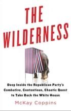 The Wilderness ebook by McKay Coppins