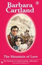 The Mountain of Love ebook by Barbara Cartland