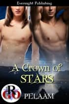 A Crown of Stars ebook by Pelaam