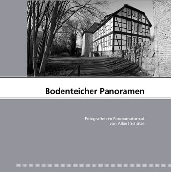 Bodenteicher Panoramen ebook by Albert Schütze