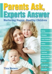 Parents Ask, Experts Answer - Nurturing Happy, Healthy Children ebook by Tina Nocera