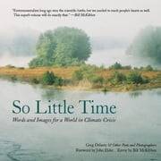 So Little Time - Words and Images for a World in Climate Crisis ebook by Greg Delanty,John Elder