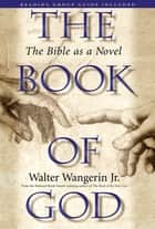 The Book of God ebook by Walter Wangerin Jr.