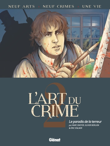 L'Art du Crime - Tome 02 - Le Paradis de la terreur ebook by Marc Omeyer,Olivier Berlion,Éric Stalner