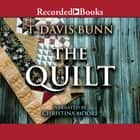 The Quilt audiobook by T. Davis Bunn